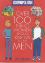 Cosmopolitan: Over 100 Things Women Should Know About Men