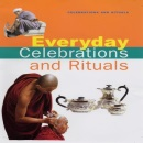 Everyday Celebrations and Rituals (Celebrations & Rituals)