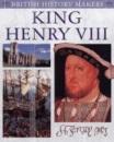 King Henry VIII (British History Makers)