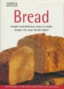 Bread: Simple and delicious easy-to-make recipes for your bread maker
