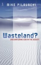 Wasteland?: Encountering God in the Desert