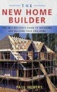 The New Home Builder: The Self-builder's Guide to Designing and Building Your Own Home