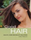 Good Hair: Health, Care and Beauty Solutions