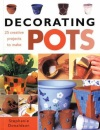 Decorating Pots: 25 Creative Projects to Make