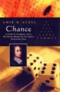 Chance: A Guide to Gambling, Love, the Stock Market and Just About Everything Else
