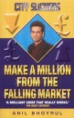 City Slickers: Make a Million from the Falling Market