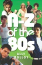 A-Z of the 80s