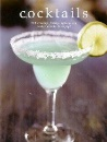 Cocktails: Over 200 Creamy, Fruity, Spicy, Icy Exotic Drinks to Enjoy!