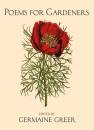Poems for Gardeners - Germaine Greer