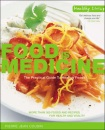 Food is Medicine: The Practical Guide to Healing Foods (Healthy Living)