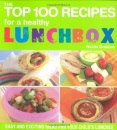 The Top 100 Recipes For a Healthy Lunchbox: Easy and Exciting Ideas for Your Child's Lunches