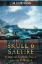 Skull & Saltire - Stories of Scottish Piracy Ancient & Modern