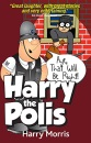 Aye That Will Be Right: Harry the Polis