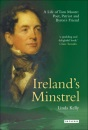 Ireland's Minstrel: A Life of Tom Moore, Poet, Patriot and Byron's Friend