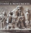 A Little Book of Tombs and Monuments (Little Books)