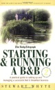 Starting and Running a B and B: A Practical Guide to Setting Up and Managing a Successful Bed and Breakfast Business