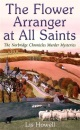 The Flower Arranger at All Saints (Norbridge Chronicles Murder Mystery)