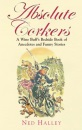 Absolute Corkers: A Wine Buff's Bedside Book of Anecdotes and Funny Stories.