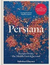 Persiana: Recipes from the Middle East & Beyond: The 1st book from the bestselling author of Sirocco, Feasts, Bazaar and Simply