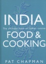 India: Food and Cooking - An Evocative Culinary Journey, with 200 Recipes