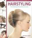 Hairstyling: The Complete Guide to Professional Results (New Holland Professional)
