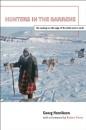 Hunters in the Barrens: The Naskapi on the Edge of the White Man's World - Georg Henriksen