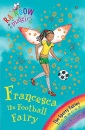 Francesca the Football Fairy (Rainbow Magic)