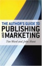 The Author's Guide to Publishing and Marketing