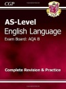 AS-Level English Language AQA B Complete Revision & Practice for exams until 2015 only