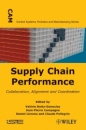 Supply Chain Performance: Collaboration, Alignment, and Coordination (Control Systems, Robotics and Manufacturing) - Valérie Botta-Genoulaz,Jean-Pierre Campagne,Daniel Llerena,Claude Pellegrin