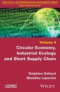 Circular Economy, Industrial Ecology and Short Supply Chain: Towards Sustainable Territories (Innovation, Entrepreneurship, Management: Smart Innovation Set)