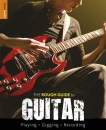 The Rough Guide to Guitar (Rough Guide Reference Series)