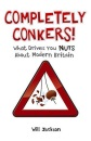 Completely Conkers: What Drives you Nuts About Modern Britain