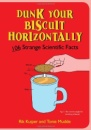Dunk Your Biscuit Horizontally: 106 Strange Scientific Facts