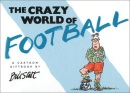 The Crazy World of Football