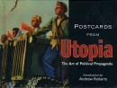 Postcards from Utopia: The Art of Political Propaganda