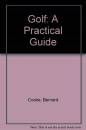 Golf: A Practical Guide