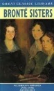 Bronte Sisters Omnibus: Wuthering Heights, Jane Eyre, Agnes Grey (Great Classic Library)