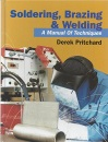 Soldering, Brazing and Welding: A Manual of Techniques
