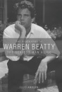 The Biography of Warren Beatty: The Sexiest Man Alive