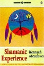 Shamanic Experience: A Practical Guide to Contemporary Shamanism (Earth Quest)