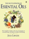 Health Workbooks - The Encyclopedia of Essential Oils: The Complete Guide to the Use of Aromatics in Aromatherapy, Herbalism, Health and Well-being