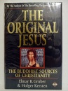 The Original Jesus: Buddhist Sources of Christianity