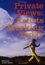 Private Views: Artists Working Today