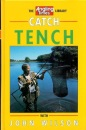 Catch Tench with John Wilson (Angling Times Library)
