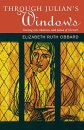 Through Julian's Windows:growing into wholeness with Julian of Norwich