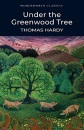 Under the Greenwood Tree (Wordsworth Classics) - Thomas Hardy,Dr Claire Seymour,Dr Keith Carabine