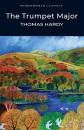 The Trumpet-Major (Wordsworth Classics) - Thomas Hardy,Charles P.C. Pettit,Dr Keith Carabine