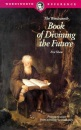 The Wordsworth Book of Divining the Future (Wordsworth Reference)