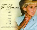 To Diana, with Love from the Children (Diana Princess of Wales)
